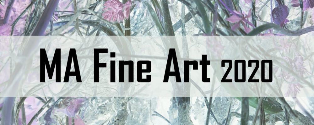 MA Fine Art Exhibition